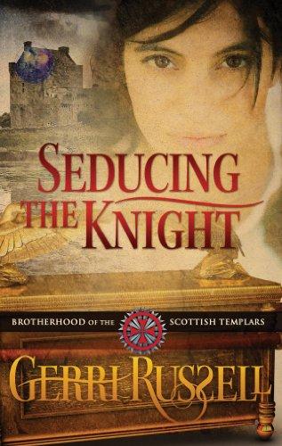 Seducing the Knight (Brotherhood of the Scottish Templars)