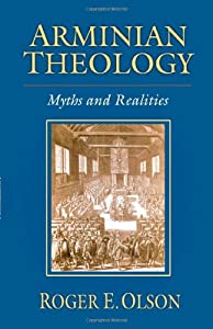 "Cover of ""Arminian Theology: Myths And Re..."