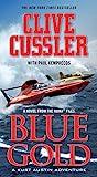 Blue Gold: A novel from the NUMA Files (NUMA Files series Book 2)