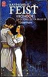 Les Chroniques de Krondor (La Guerre de la Faille), Tome 2 : Silverthorn