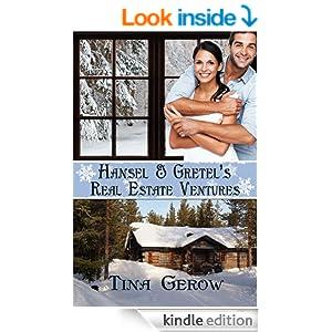 Hansel & Gretel's Real Estate Ventures, tina gerow, Hansel & Gretel