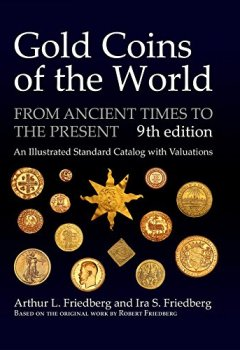 Livres Couvertures de Gold Coins of the World: From Ancient Times to the Present; an Illustrated Standard Catalog with Valuations