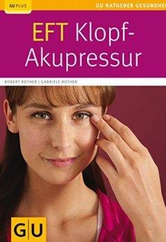 Buchdeckel von EFT-Klopf-Akupressur (GU Ratgeber Gesundheit)
