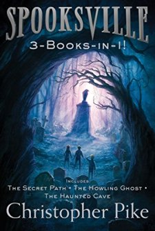 Spooksville 3-Books-in-1!: The Secret Path; The Howling Ghost; The Haunted Cave by Christopher Pike| wearewordnerds.com