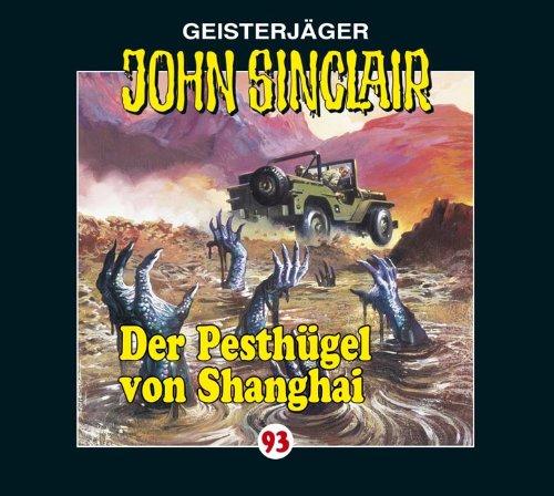 John Sinclair (93) Der Pesthügel von Shanghai (Lübbe Audio)