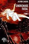 Engrenage Fatal, tome 1