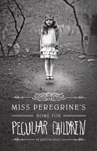 Miss Peregrine's Home for Peculiar Children...