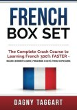French: Box Set - The Complete Crash Course to Learning French 300% FASTER - Includes Beginner's Course, Phrasebook & Useful French Expressions