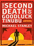 The Second Death of Goodluck Tinubu: A Detective Kubu Mystery (Detective Kubu Series)