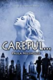 CAREFUL... (The Wishes Chronicles Book 1)
