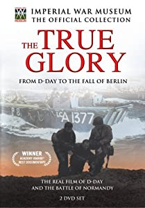 "Cover of ""The True Glory - From D-Day to ..."