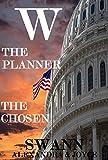 W: The Planner, The Chosen