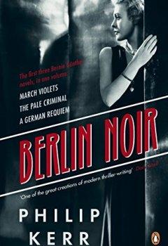 Livres Couvertures de Berlin Noir: March Violets, The Pale Criminal, A German Requiem