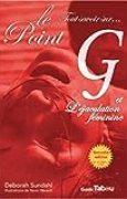 Tout savoir sur le point G et l'éjaculation féminine