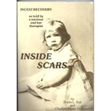 Inside Scars: Incest Recovery As Told by a Survivor and Her Therapist