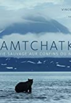 Livres Couvertures de Kamtchatka : La Vie Sauvage Aux Confins Du Monde
