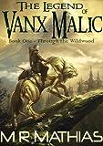 Through the Wildwood (The Legend of Vanx Malic)