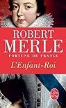 Fortune de France, tome 8 : L'Enfant Roi