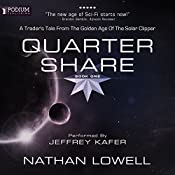 Quarter Share: A Trader's Tale from the Golden Age of the Solar Clipper, Book 1 | [Nathan Lowell]