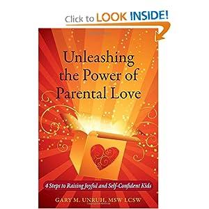 Unleashing the Power of Parental Love: 4 Steps to Raising Joyful and Self-Confident Kids