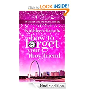 How to Forget Your (Boy)friend: Ivy Stratton & The Time Machine Book 1