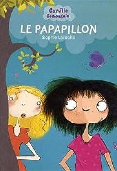 Livres Couvertures de Camille Et Compagnie, Tome 2 : Le Papapillon