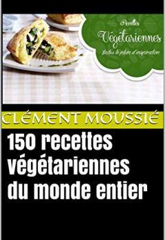 Telecharger 150 Recettes Vegetariennes Du Monde Entier Avec