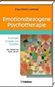 Emotionsbezogene Psychotherapie: Grundlagen, Strategien und Techniken