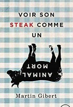 Livres Couvertures de Voir Son Steak Comme Un Animal Mort: Véganisme Et Psychologie Morale