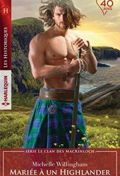 Livres Couvertures de Mariée à un Highlander (Le clan des MacKinloch t. 1)