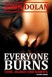 Everyone Burns (Time, Blood and Karma, Book One)