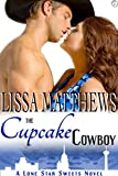The Cupcake Cowboy (Lone Star Sweets, Book One)