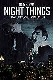 Night Things: Dracula versus Frankenstein (The Magic Now Series Book 1)