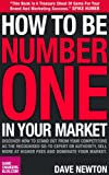 Success Principles: How To Be Number One In Your Market - Discover How To Stand Out From Your Competitors As The Recognised Go-To Expert Or Authority, Sell More At Higher Fees & Dominate Your Market