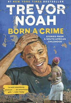 Livres Couvertures de Born a Crime: Stories from a South African Childhood