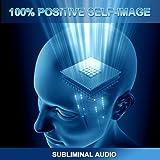 POSITIVE THINKING: Positive Self-Image