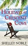 Holidays at Crescent Cove (A Beach Colors Novella)
