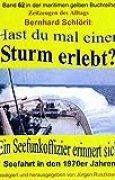 Hast du mal einen Sturm erlebt?: Ein Seefunkoffizier erinnert sich – Seefahrt in den 1970er Jahren – Band 62 in der maritimen gelben Buchreihe bei Jürgen Ruszkowski