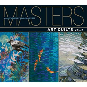 Masters: Art Quilts, Vol. 2: Major Works by Leading Artists