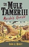 The Mule Tamer III, Marta's Quest