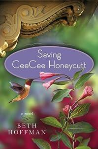 """Cover of """"Saving CeeCee Honeycutt: A Nove..."""