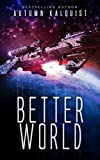 Better World (Fractured Era Series Book 1)