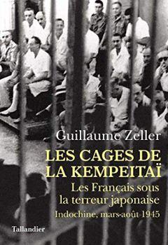 Livres Couvertures de Les Cages de la Kempeitaï : Les Français sous la terreur japonaise, Indochine, mars-août 1945