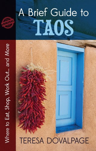 Teresa Dovalpage - A Brief Guide to Taos. Where to Eat, Shop, Work Out... and More