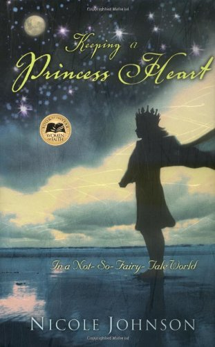 Keeping a Princess Heart: In a Not-So-Fairy-Tale World