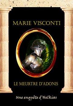 Livres Couvertures de Le meurtre d'Adonis (Les enquêtes d'Helkias t. 3)