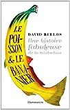 Le poisson et le bananier. Une histoire fabuleuse de la traduction par Bellos