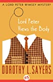 Lord Peter Views the Body (The Lord Peter Wimsey Mysteries)