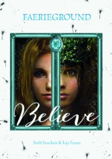 Believe (Faerieground) by Beth Bracken| wearewordnerds.com