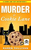Murder at Cookie Lane: A Cookie Lane Cozy Mystery - Book 1